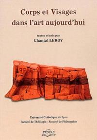 Chantal Leroy - Corps et visages dans l'art aujourd'hui - Actes du Colloque-Exposition Université catholique de Lyon, 30 novembre-1er décembre.