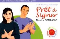 Chantal Liennel et Evelyne Gibert - Prêt à signer - Guide de conversation Langue des Signes Française.