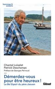 Chantal Loiselet et Patrick Deschamps - Démerdez-vous pour être heureux ! - Le Bel Espoir du père Jaouen.