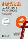 Chantal Lyche et Sylvain Detey - Les variétés du français parle dans l'espace francophone - Ressources pour l'enseignement. 1 DVD
