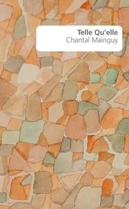 Chantal Mainguy - Telle Qu'elle.