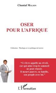 Chantal Malion - Oser pour l'Afrique.