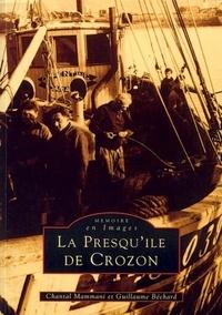 Chantal Mammani et Guillaume Béchard - La presqu'île de Crozon - Tome 1.