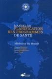 Chantal Mannoni et Frédéric Jacquet - Manuel de planification des programmes de santé - Médecins du monde.