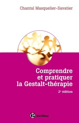 Chantal Masquelier-Savatier - Comprendre et pratiquer la gestalt-thérapie.