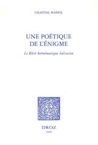 Chantal Massol - Une poétique de l'énigme - Le récit herméneutique balzacien.