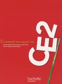 Chantal Mettoudi et Alain Yaïche - Comment enseigner en CE2.