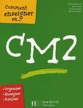 Chantal Mettoudi et Alain Yaïche - Comment enseigner en CM2.