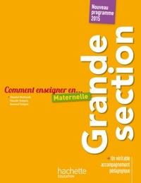 Chantal Mettoudi et Pascale Tempez - Comment enseigner en Grande section maternelle - Nouveau programme 2015.