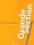 Chantal Mettoudi et Pascale Tempez - Comment enseigner en Grande Section - Un véritable accompagnement pédagogique.