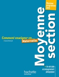 Chantal Mettoudi - Comment enseigner en Moyenne Section.