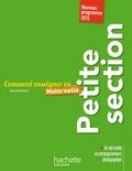 Chantal Mettoudi - Comment enseigner en... Maternelle - Petite section.