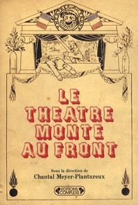 Chantal Meyer-Plantureux - Le théâtre monte au front.
