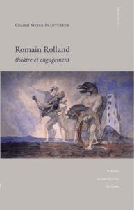 Chantal Meyer-Plantureux - Romain Rolland - Théâtre et engagement.