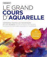 Chantal Mitjaville et Valentine Palfrey - Le grand cours d'aquarelle.