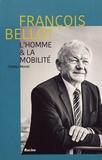 Chantal Monet - François Bellot - L'homme et la mobilité.