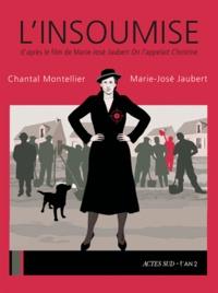 """Chantal Montellier et Marie-José Jaubert - L'insoumise - D'après le film de Marie-José Jaubert """"On l'appelait Christine""""."""