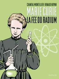 Chantal Montellier et Renaud Huynh - Marie Curie - La fée du radium.