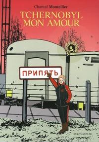 Chantal Montellier - Tchernobyl mon amour.