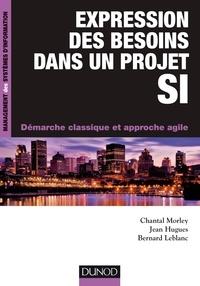Chantal Morley et Jean Hugues - Expression des besoins dans un projet SI - Démarche classique et approche agile.