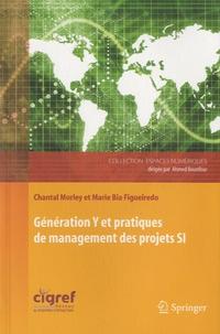 Chantal Morley et Marie Bia Figueiredo - Génération Y et pratiques de management des projets SI.