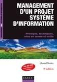 Chantal Morley - Management d'un projet système d'information - Principes, techniques, mise en oeuvre et outils.