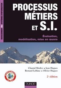 Chantal Morley et Yves Gillette - Processus métiers et S.I. - 3e éd..