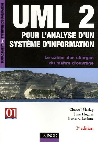 Chantal Morley et Jean Hugues - UML 2 pour l'analyse d'un système d'information - Le cahier des charges du maître d'ouvrage.