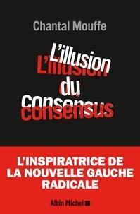 Chantal Mouffe - L'Illusion du consensus.