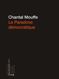 Chantal Mouffe - Le paradoxe démocratique.