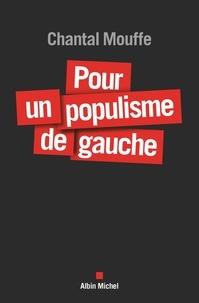 Chantal Mouffe - Pour un populisme de gauche.