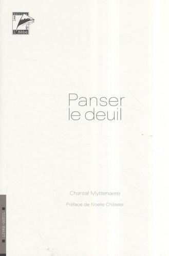 Chantal Myttenaere - Panser le deuil.