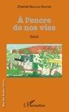 Chantal Nauleau Gantier - A l'encre de nos vies.
