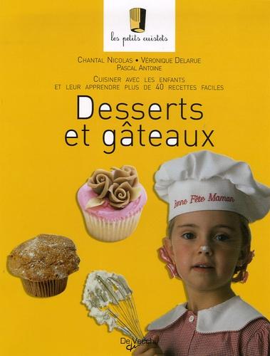 Chantal Nicolas et Véronique Delarue - Desserts et gâteaux.