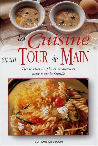 Chantal Nicolas - La cuisine en un tour de main.