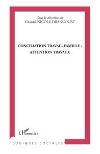 Chantal Nicole- Drancourt - Conciliation travail-famille : attention travaux.