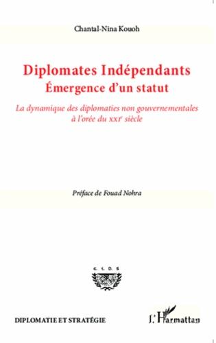 Diplomates indépendants : émergence d'un statut. La dynamique des diplomaties non gouvernementales à l'orée du XXIe siècle