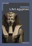 Chantal Orgogozo - L'Art égyptien.