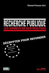 Deedr.fr Recherche publique : les années de destruction - Décrypter pour refonder Image