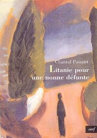 Chantal Paisant - Litanie pour une nonne défunte.