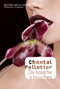 Chantal Pelletier - De bouche à bouches.