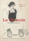 Chantal Pelletier - Le Chinois - Sexe, drogue et bain-marie.