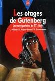 Chantal Pelletier et Daniel Zimmermann - Les otages de Gutenberg - Les mousquetaires du 21e siècle.