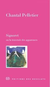 Chantal Pelletier - Signoret ou la traversée des apparences.