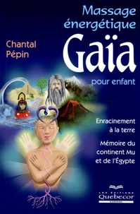 Chantal Pépin - Massage énergétique Gaïa pour enfant.