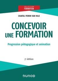 Concevoir une formation- Progression pédagogique et animation - Chantal Perrin-Van Hille |