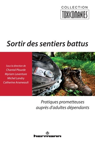 Chantal Plourde et Myriam Laventure - Sortir des sentiers battus - Pratiques prometteuses auprès d'adultes dépendants.