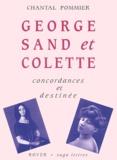 Chantal Pommier - George Sand et Colette - Concordances et destinée.