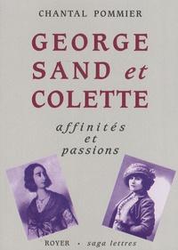 Chantal Pommier - George Sand et Colette - Affinités et passions.