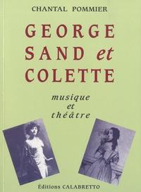 Chantal Pommier - George Sand et Colette - Musique et théâtre.